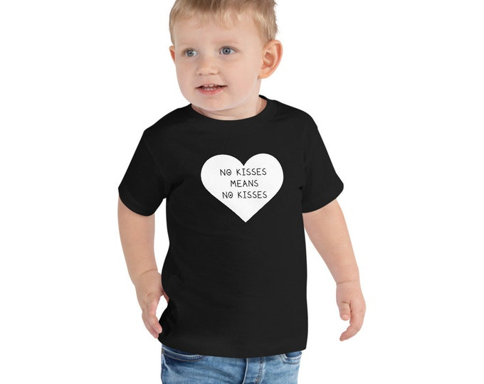 No kisses Toddler Short Sleeve Tee