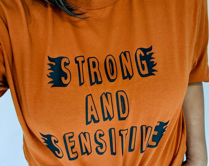 Strong and sensitive unisex shirt