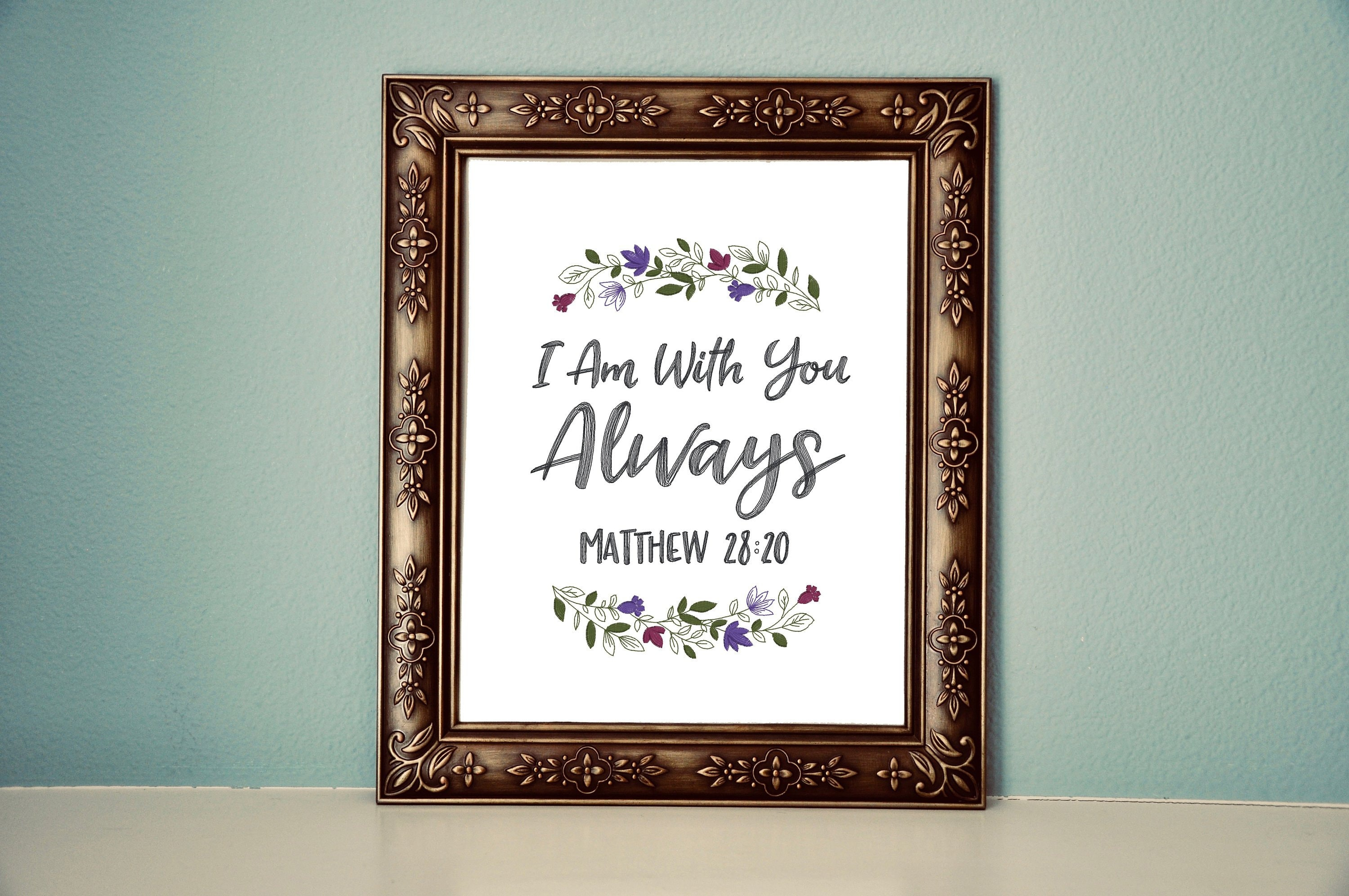 Scripture Embroidered Canvas, I Am With You Always, Matthew 28:20