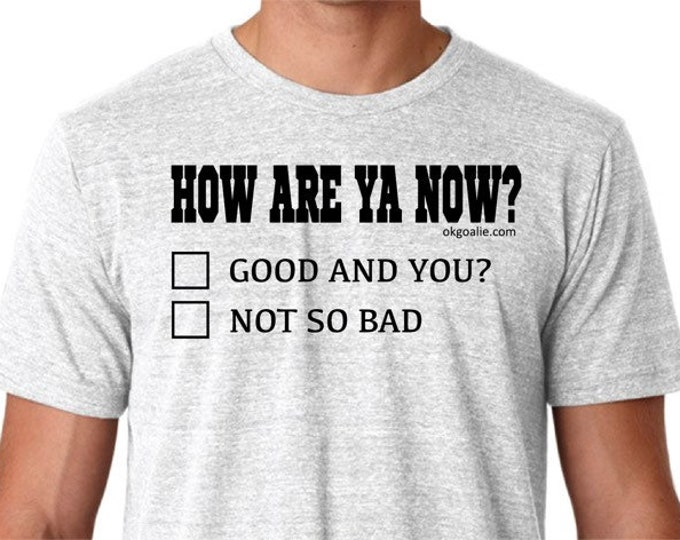 How Are You Now? Tee shirt