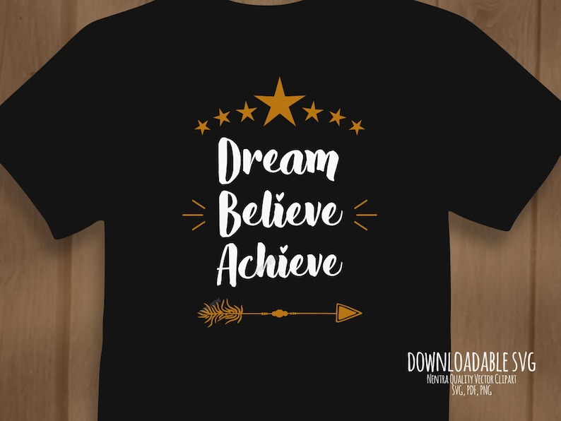 80/% Off Sale Iron On T-Shirt SVG Cut File Dream Believe Achieve Saying Quote Goals Journey Motivation Gift PNG pdf File Instant Download