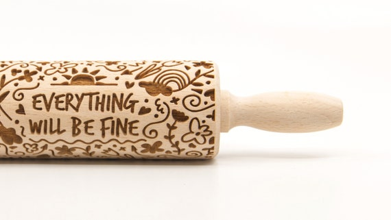 Everything will be FINE! optimistic Embossing Rolling pin, engraved rolling pin (no. 337)