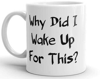 Wake Up Coffee Mug, Sarcastic Coffee Mug, Funny Coffee Mug, Humorous Quote Mug, Gift for Her, Unique Coffee Cup, Gift for College Student