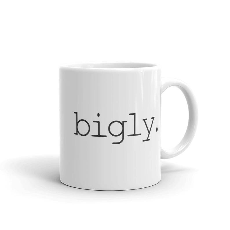 cafa3be324c Donald Trump Bigly Coffee Mug Bigly Mug Funny Trump Mug | Etsy