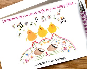 """Funny Cat Card """"Sometimes All You Can Do Is Go To Your Happy Place And Plot Your Revenge"""""""