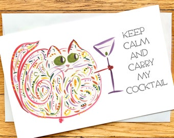 NEW Keep Calm And Carry My Cocktail - Funny Martini Cat Card with CUSTOM Options