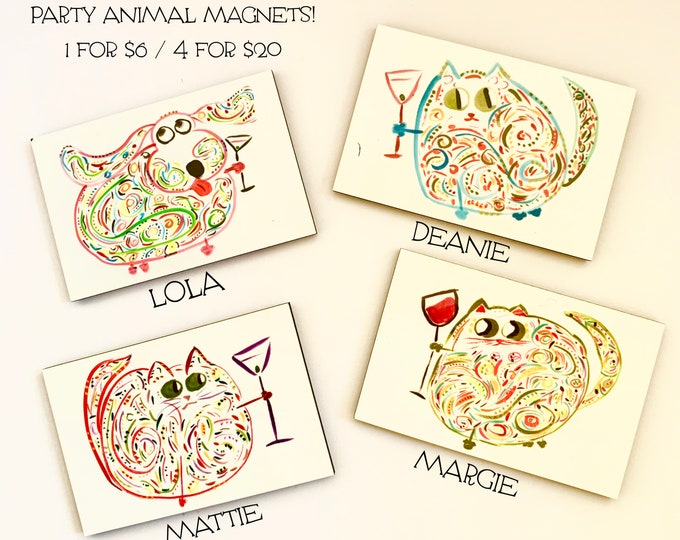 Party Animal Magnets - Cute Magnets For Cat/Dog Lovers - Collectible Unique Magnets - Original Art
