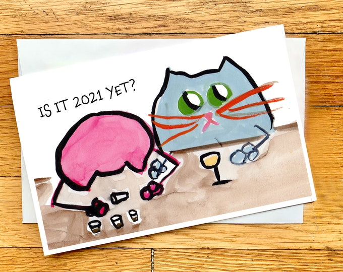 Quarantine Birthday Card - Funny Original Cat Card - Is It 2021 Yet? - Cat Lover Card - Custom Cat Card