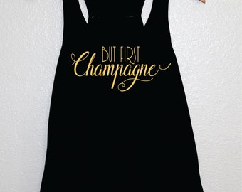 But First Champagne Tank, Champagne Shirt, Champagne Apparel, Brunch So Hard Tank, Brunch Shirt, Trendy tank top, Drink Champagne shirt