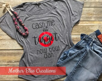 Cash me at Target | Motherhood | Mom T-Shirt | New Mom | Tee | How Bout Dah | Kids | Funny Shirt