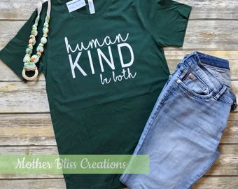 Human Kind, Be Kind Shirt