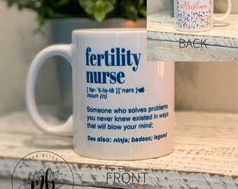 Fertility Nurse Coffee Mug | Nurses Week | IVF Nurse | Ceramic and Dishwasher Safe | Customizable
