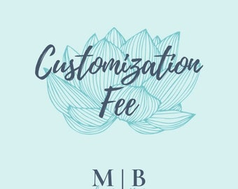 Customization + Personalization Fee