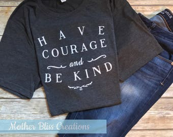 "Disney Cinderella ""Have Courage and Be Kind""  