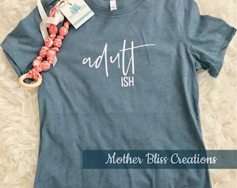 Adult Ish Tee | Adultish | Funny Tee | Mom Shirt