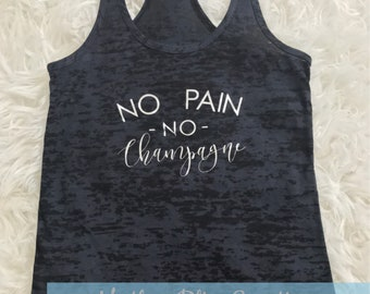 No Pain No Champagne Tank | Champagne Running Shirt | Running Tee | Funny Workout Tee