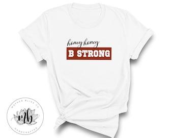 B STRONG Honey Honey | Hani Hani Buddy | DMB Music Inspired Concert Shirt Dave Matthews | Inspiring Love Tee