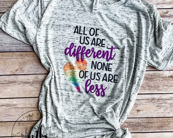 All Of Us Are Different, None Of Us Are Less T Shirt | LGTBQ | Diversely Human  Disability Awareness Shirt | Inclusion - Mental Health