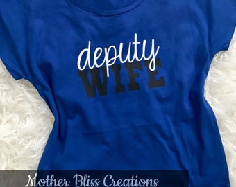 Deputy Wife Shirt | Police Wife | Deputy Fiance Girlfriend | Law Enforcement | Wife Shirt