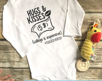 "Handmade, Personalized ""Hugs and Kisses (College is Expensive)"" One Piece Bodysuit"