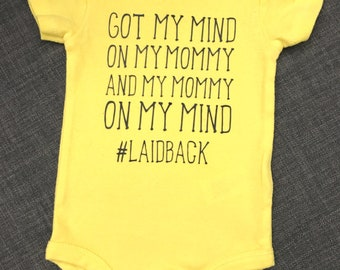 Mommy on my Mind | Rapper Baby | Mind on my Mommy | Laid Back | Snoop Dog Lyrics | Baby Bodysuit | Funny | Baby Shower | New Mom | New Baby