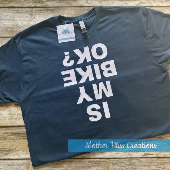 "Triathlon Upside Down ""Is My Bike OK"" Funny Shirt | Run Bike Swim | Tri Tee | Triathlon Lover"