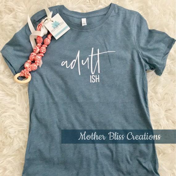 Adult Ish Tee | Adultish | Funny Tee | Mom Shirt