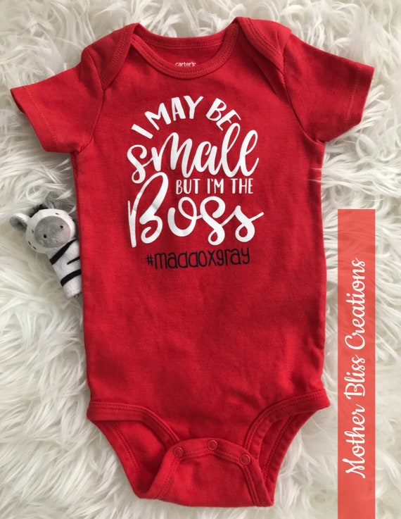 """Handmade, Personalized """"I may be small, but I'm the boss"""" One Piece Bodysuit 