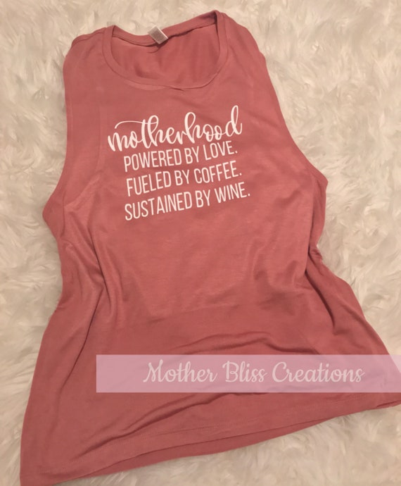 Motherhood Powered By Love, Coffee and Wine | Funny Mom Tee | Muscle Tank Mom | Mother Shirt