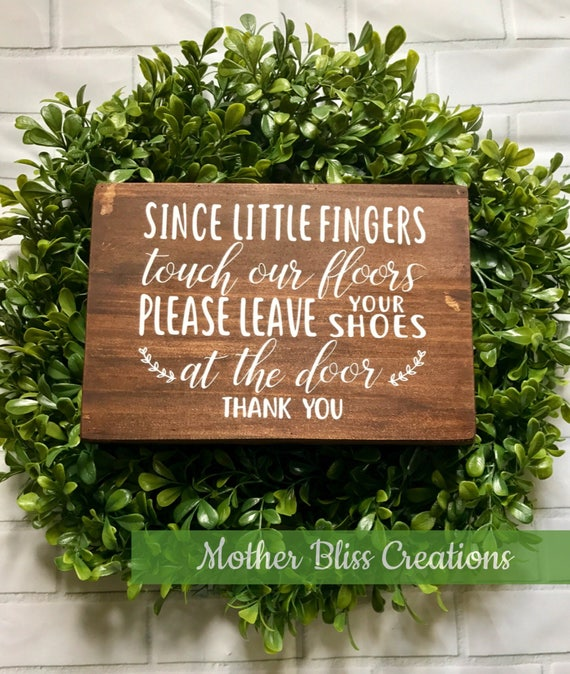 Since Little Fingers Touch Our Floors, Please Remove your Shoes at the Door | Rustic Chabby Chic | Baby Shower | New Mom Gift |Baby