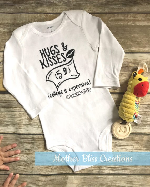 """Handmade, Personalized """"Hugs and Kisses (College is Expensive)"""" One Piece Bodysuit"""