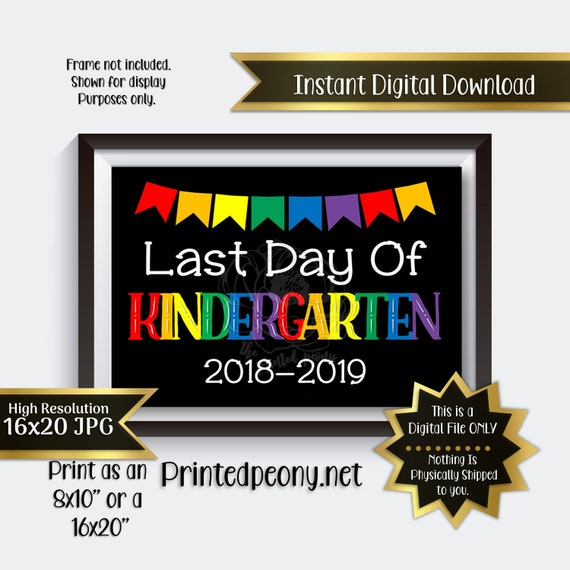 picture relating to Last Day of Kindergarten Printable named Remaining Working day of Kindergarten Printable Indicator Closing Working day of Higher education Signal Kindergarten Picture Prop Closing Working day Printable Prompt Obtain