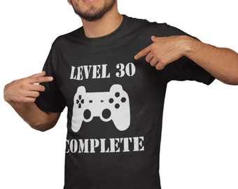 2fad36f040 Level 30 Complete Birthday T Shirt, Funny T Shirt, Gaming T Shirt, Gamer, Geek  T Shirt 643