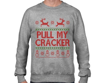 65b951bd9 Pull My cracker Funny Christmas Jumper Rude Geek Sweatshirt Sweater Top  Mistletoe Wine Holiday Season All Sizes Adults and Kids CH7