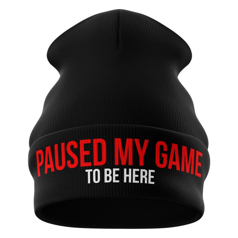efe1dc43da03db Gaming Gifts Paused My game To be Here Funny Beanie Hat | Etsy