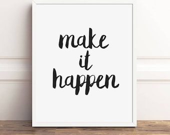 Motivational Quotes Make it Happen, Printable Art Instant Download, 8x10 Print, Typography Wall Art, Inspirational Quote, Encouragement Gift