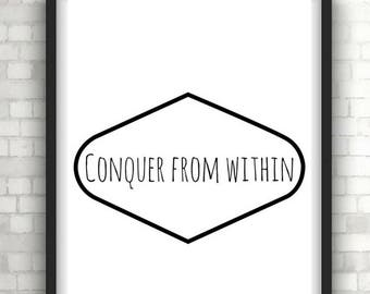 monochrome, conquer from within, typography print, quote prints,modern art, wall art, wall decor, wall hanging, home decor, foil prints,