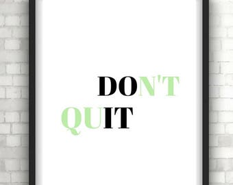 Dont quit (do it) typography, quote print, modern art, wall art, wall decor, wall hanging, home decor, foil prints, positive quotes,