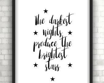 Monochrome darkest night produce brightest stars typography quote prints, foil prints, home decor, wall decor, wall art, wall hanging,