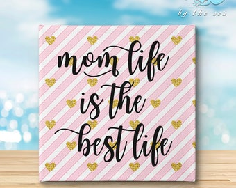 Mom life is the best life - Mothers day gift, wifes gift, anniversary, hearts, striped