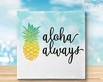 Aloha Always - Full color canvas, pineapple, hawaii, paradise, gifts, hawaii, love
