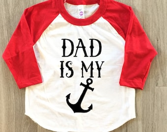 Dad is my anchor - Father's Day tshirt - baby boy or girl clothes toddler fathers day shirt