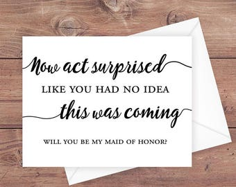 Will You Be My Bridesmaid Card Now Act Surprised Like You Etsy