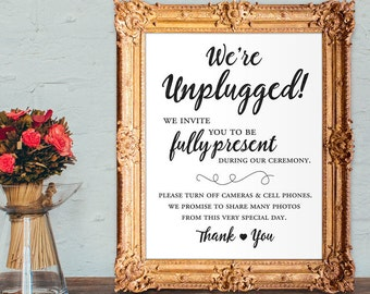 Unplugged ceremony sign - we're unplugged - Wedding ceremony sign -  PRINTABLE - 8x10 - 16x20 - 5x7