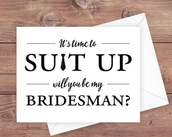will you be my bridesman card - it's time to suit up - suit up bridesman card - funny bridesman card - greeting card download - PRINTABLE