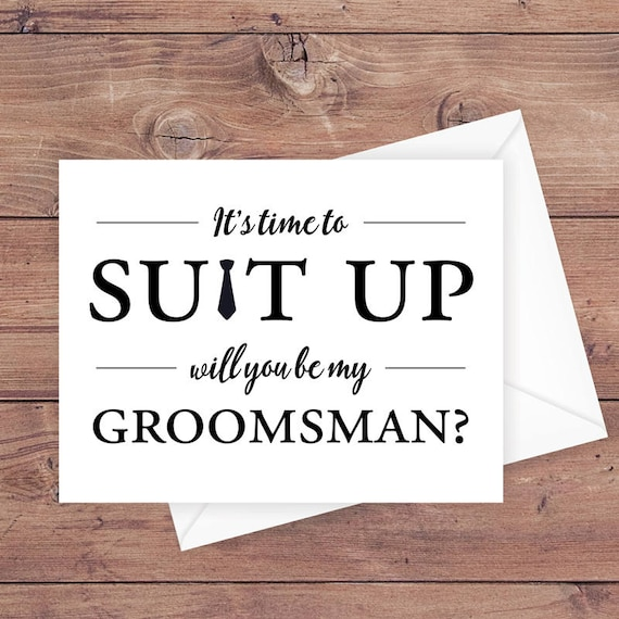 will you be my groomsman card , it\u0027s time to suit up , suit up groomsman  card , funny groomsman card , greeting card download , PRINTABLE