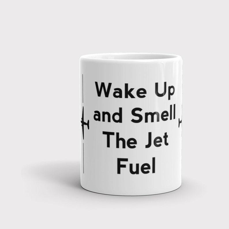Aviation Mug Wake Up and Smell The Jet Fuel Airplane Mug image 0