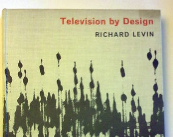 Television by Design, Richard Levin, 1961. First Edition
