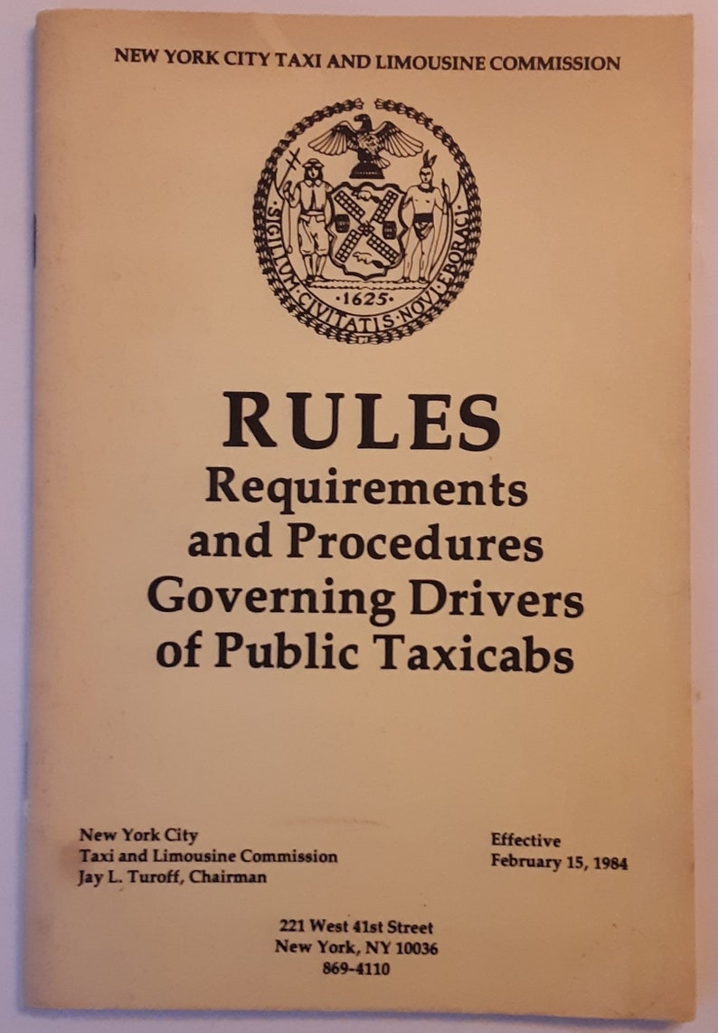NYC TAXI Rules, Requirements and Procedures Governing Drivers of Public  Taxicabs, NYC T L C  1984 - Before Lyft and Uber