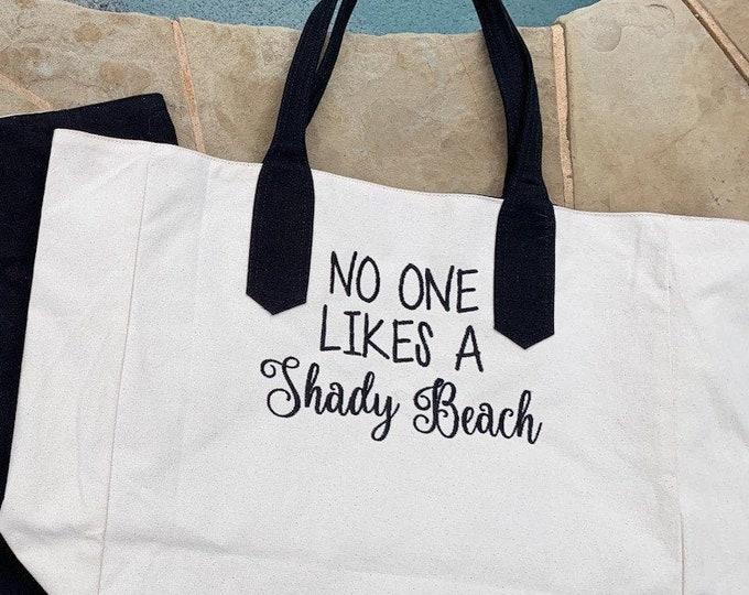 No One Likes a Shady Beach Totebag